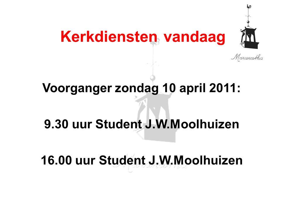 Kerkdiensten vandaag Voorganger zondag 10 april 2011: