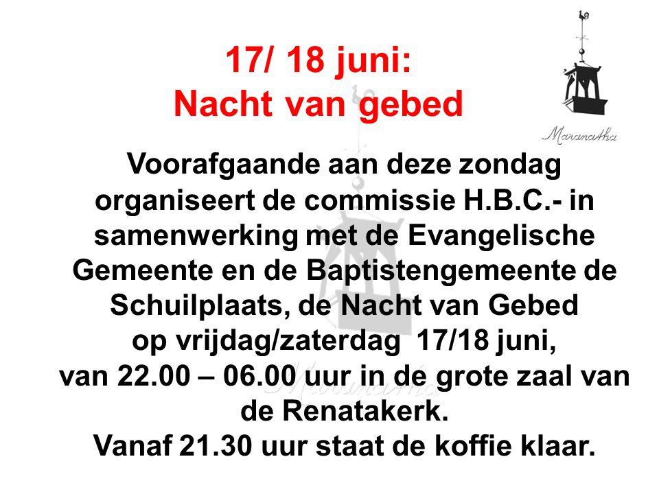 13-06-11 06/13/11. 17/ 18 juni: Nacht van gebed.