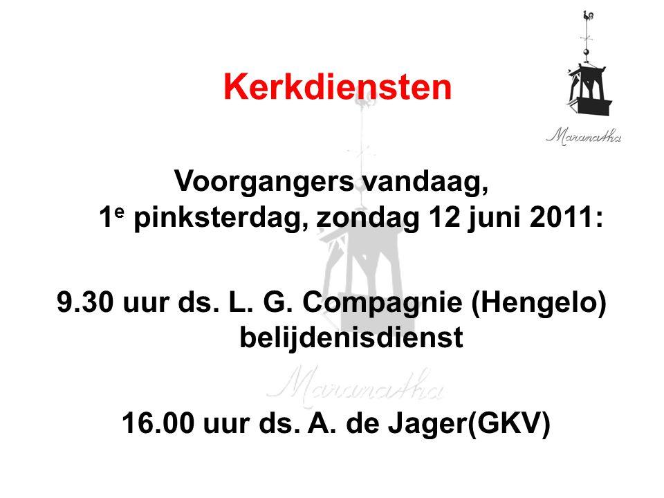 Kerkdiensten Voorgangers vandaag, 1e pinksterdag, zondag 12 juni 2011:
