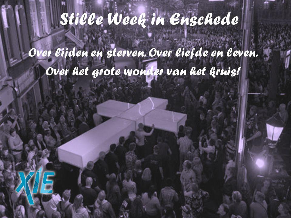 Stille Week in Enschede