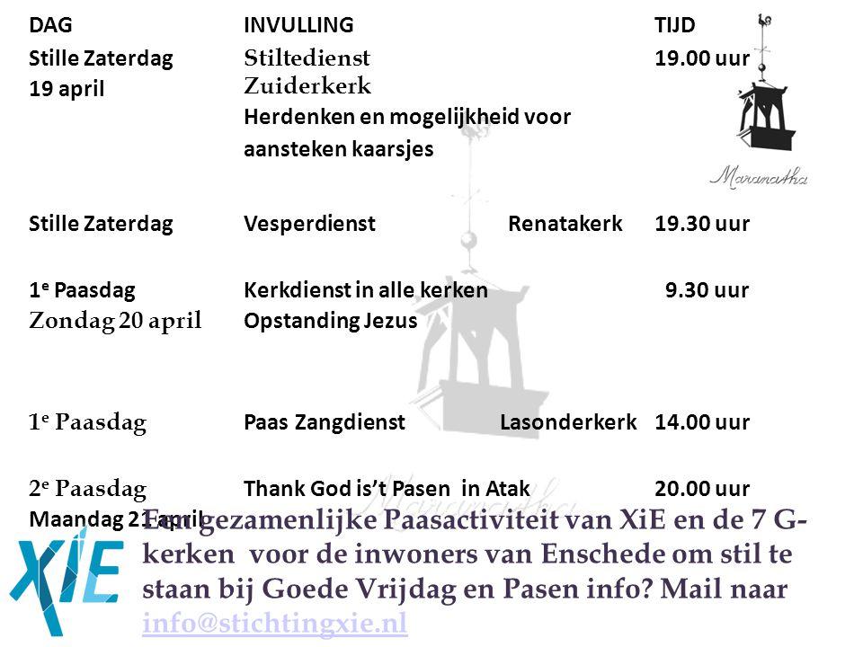 12-04-14 04/12/14. DAG. INVULLING. TIJD. Stille Zaterdag. 19 april. Stiltedienst Zuiderkerk.