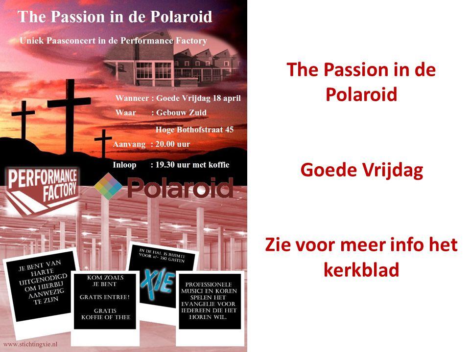 The Passion in de Polaroid Zie voor meer info het kerkblad