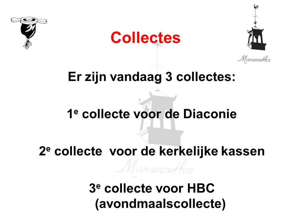 Collectes Er zijn vandaag 3 collectes: 1e collecte voor de Diaconie