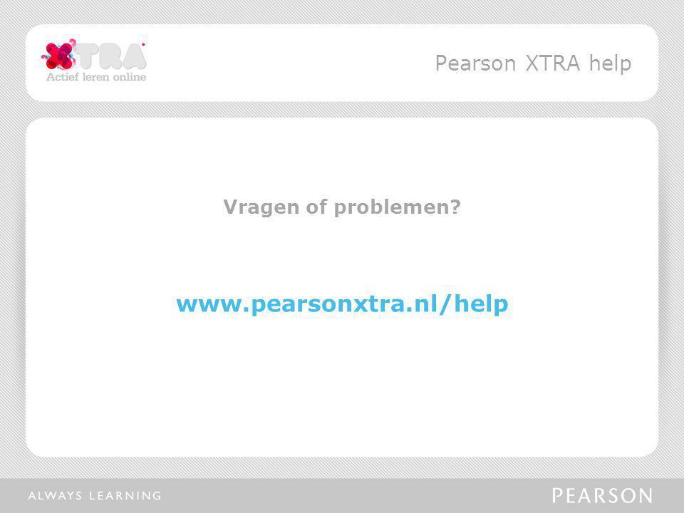 Pearson XTRA help Vragen of problemen www.pearsonxtra.nl/help