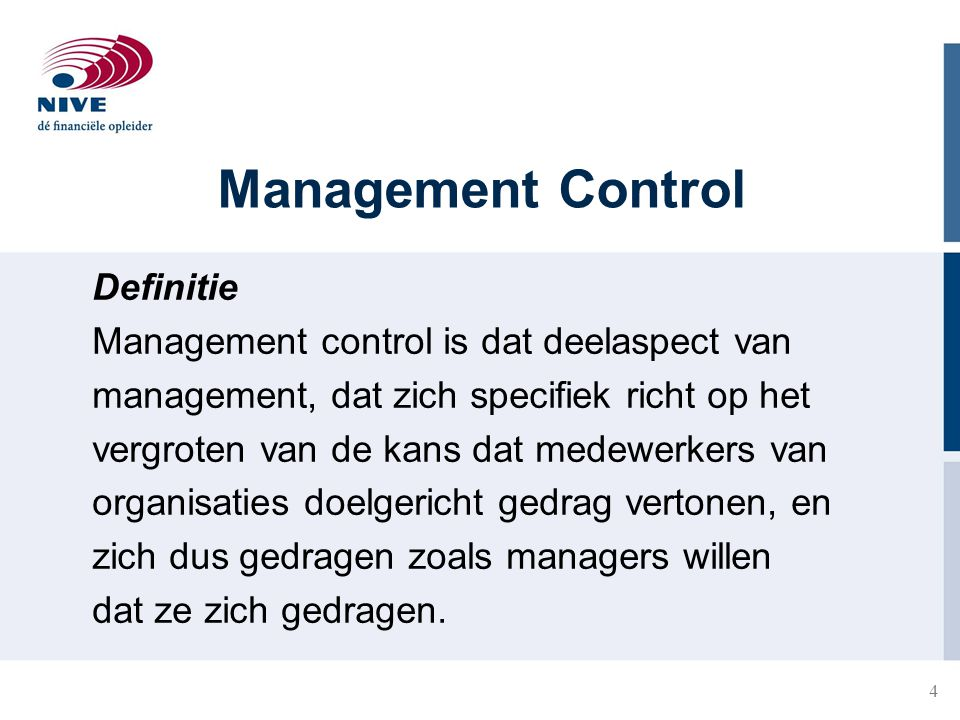 Management Control Definitie Management control is dat deelaspect van