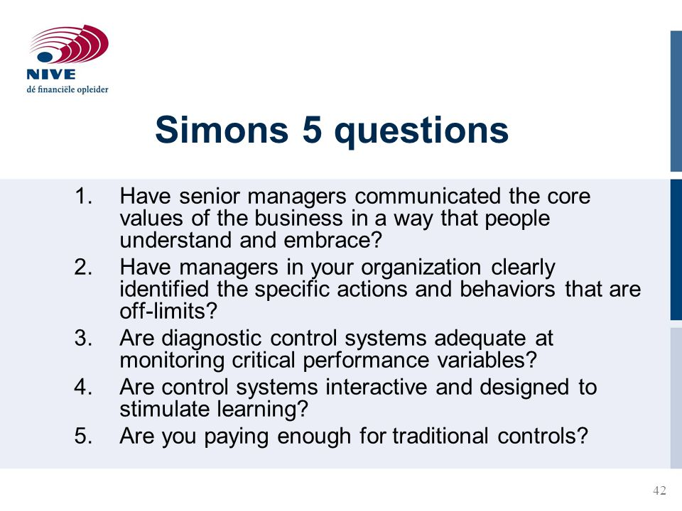 Simons 5 questions Have senior managers communicated the core values of the business in a way that people understand and embrace