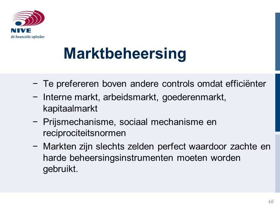 Marktbeheersing Te prefereren boven andere controls omdat efficiënter