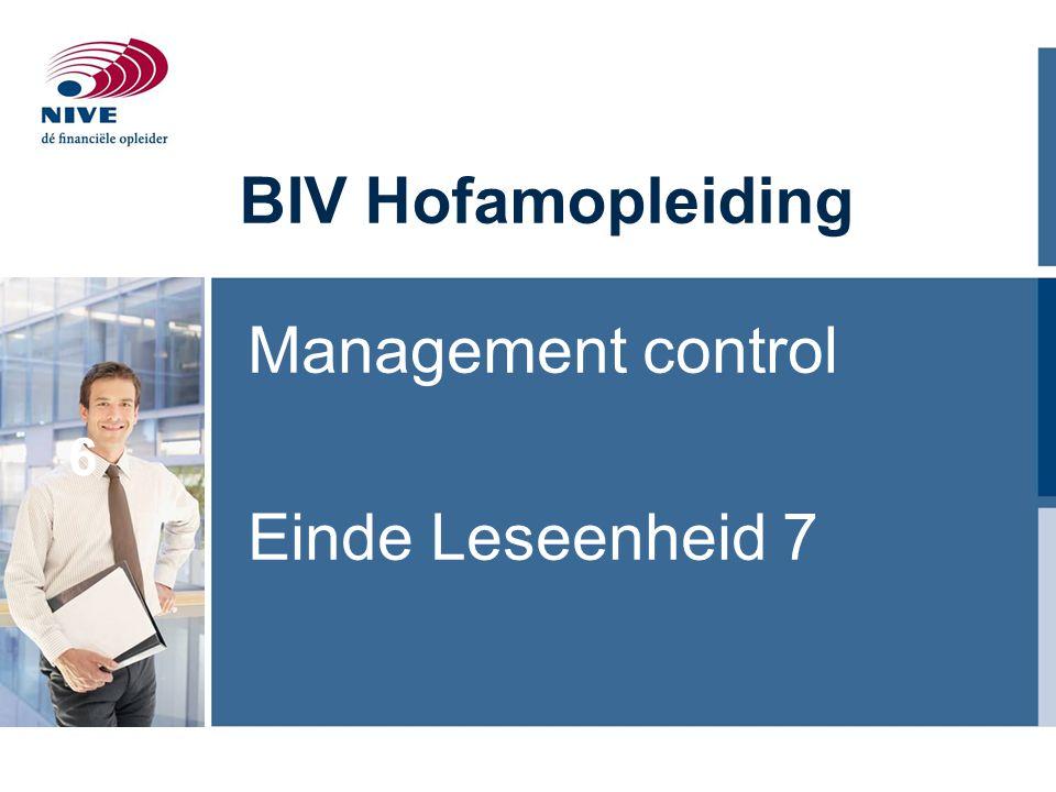 BIV Hofamopleiding Management control Einde Leseenheid 7 6