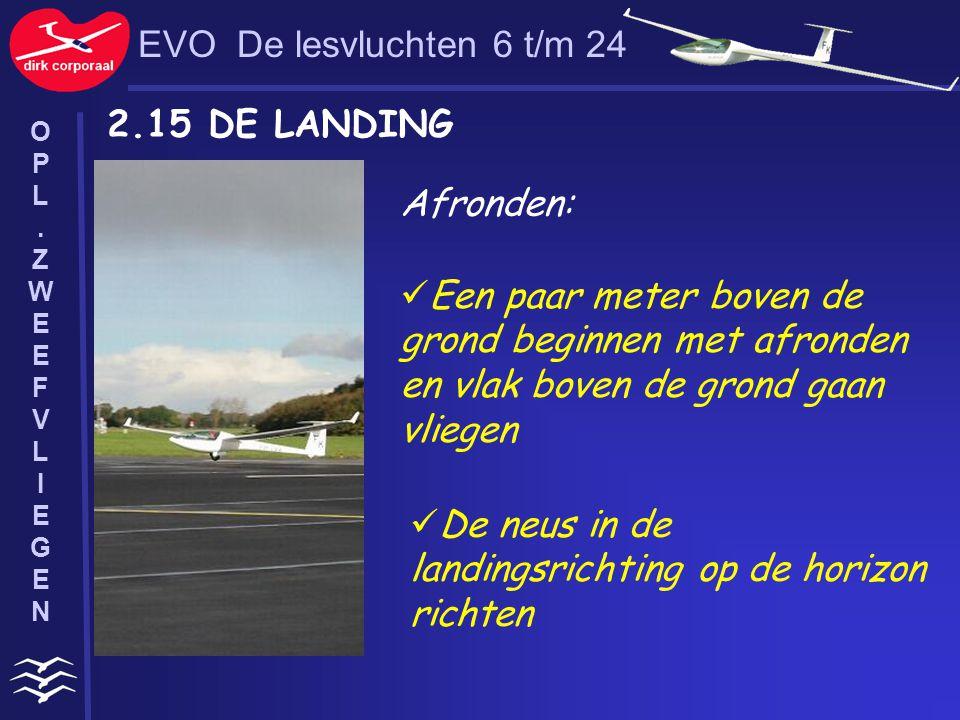 De neus in de landingsrichting op de horizon richten