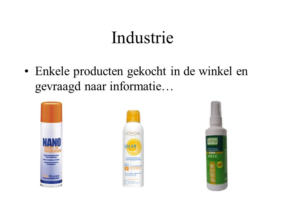 21 oktober 2008 Industrie. Enkele producten gekocht in de winkel en gevraagd naar informatie… Ervaringen Leefmilieu: