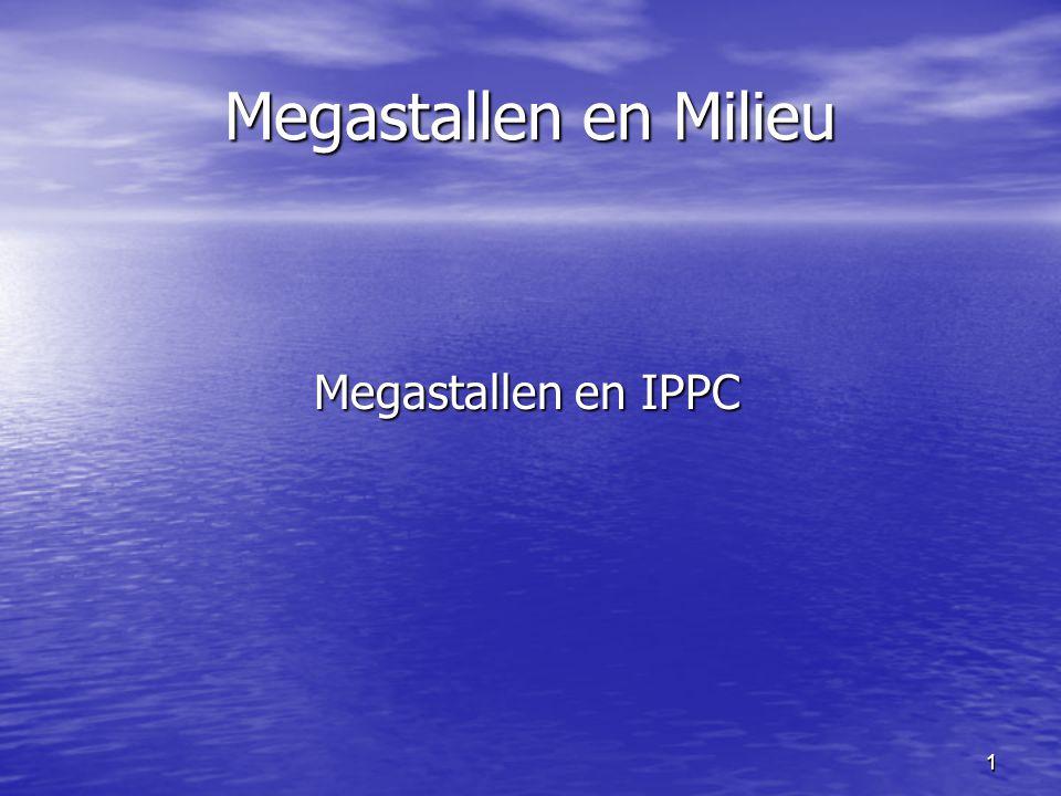 Megastallen en Milieu Megastallen en IPPC 1