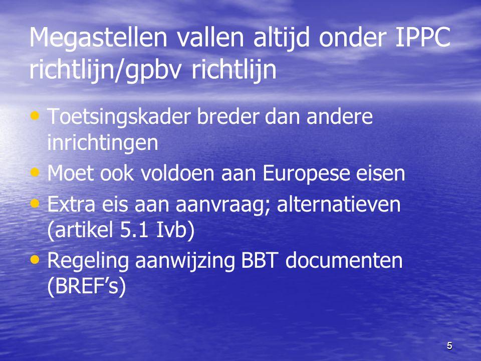 Megastellen vallen altijd onder IPPC richtlijn/gpbv richtlijn