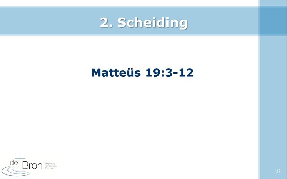 2. Scheiding Matteüs 19:3-12