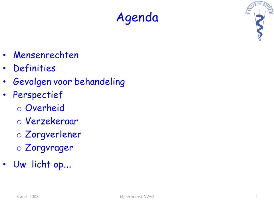 Agenda Mensenrechten Definities Gevolgen voor behandeling Perspectief