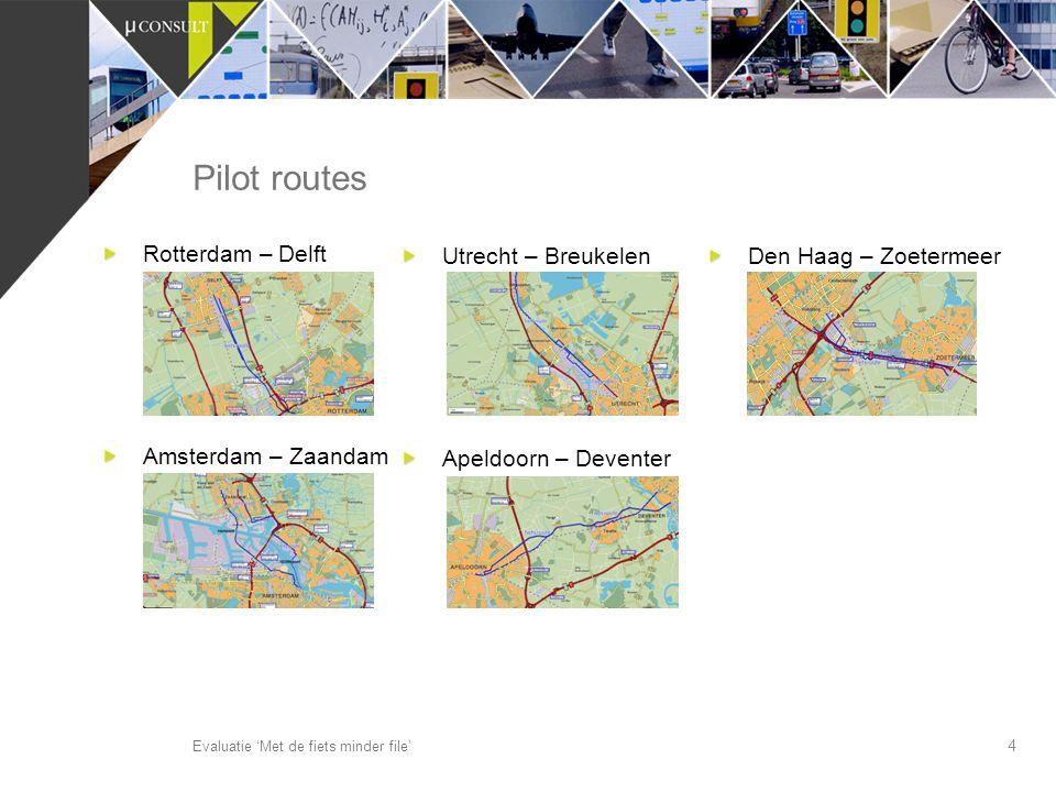 Pilot routes Rotterdam – Delft Amsterdam – Zaandam Utrecht – Breukelen