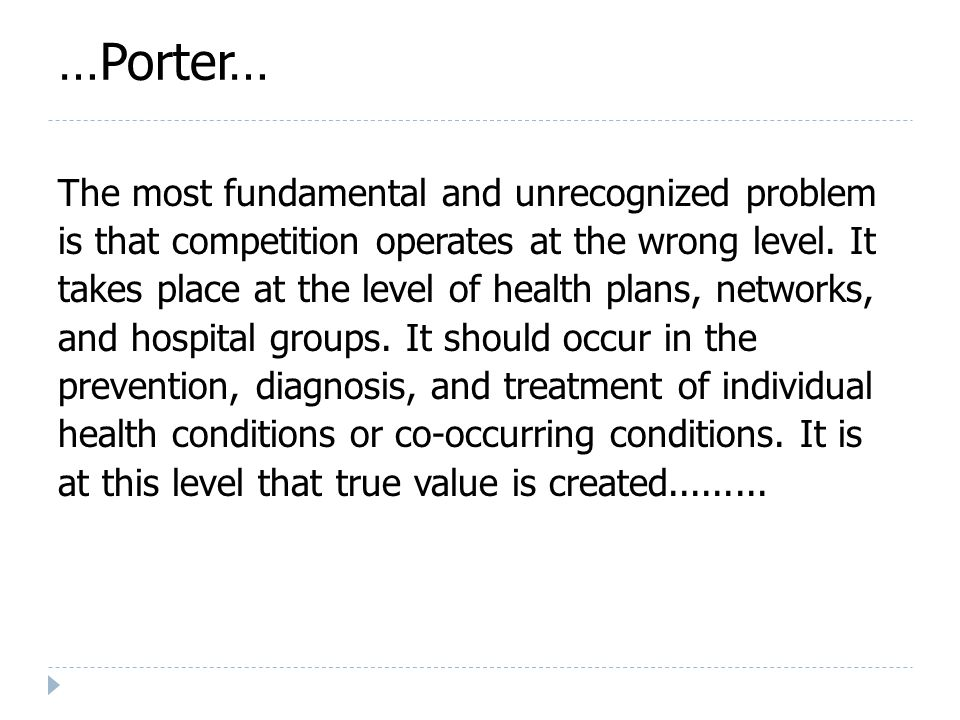 …Porter… The most fundamental and unrecognized problem