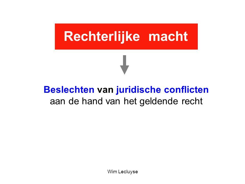 Rechterlijke macht Beslechten van juridische conflicten aan de hand van het geldende recht.