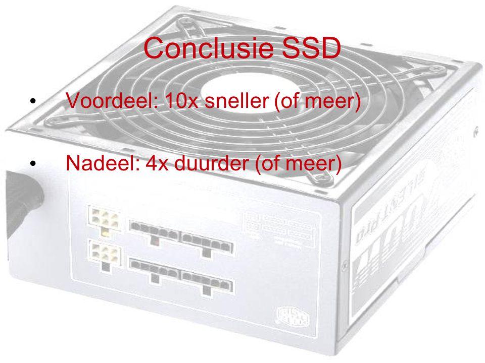 Conclusie SSD Voordeel: 10x sneller (of meer)