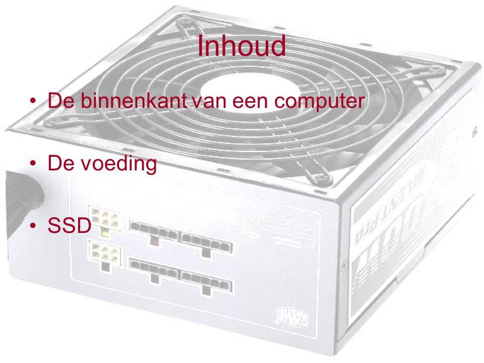 Inhoud De binnenkant van een computer De voeding SSD