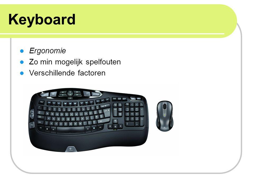 Keyboard Ergonomie Zo min mogelijk spelfouten Verschillende factoren
