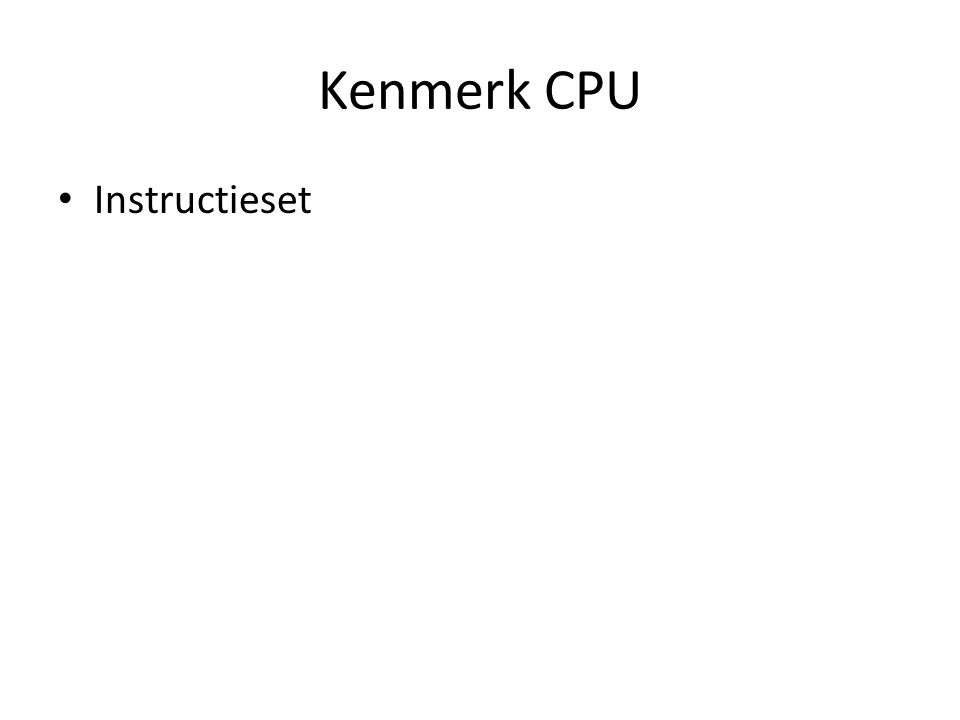 Kenmerk CPU Instructieset