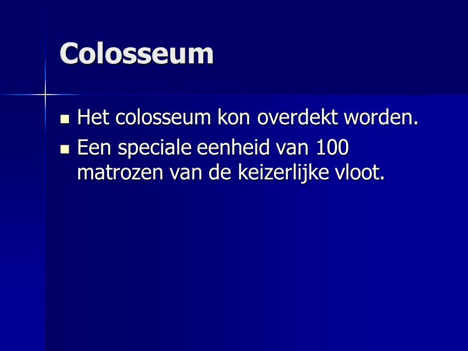 Colosseum Het colosseum kon overdekt worden.