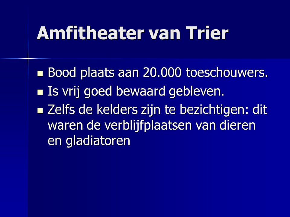 Amfitheater van Trier Bood plaats aan 20.000 toeschouwers.