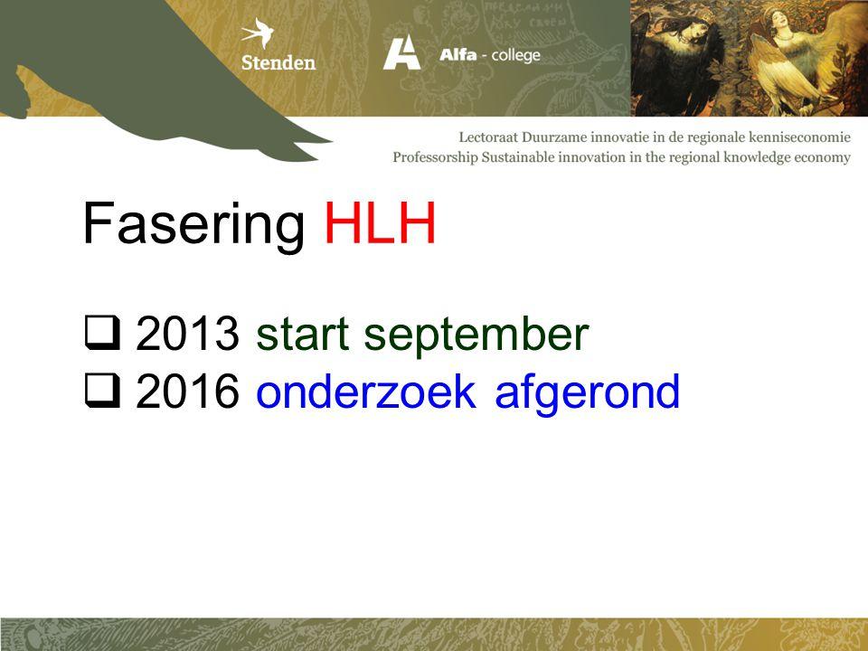 Fasering HLH 2013 start september 2016 onderzoek afgerond Judith