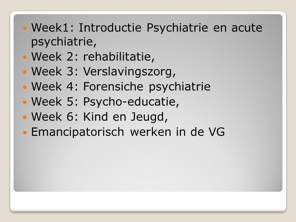 Week1: Introductie Psychiatrie en acute psychiatrie,