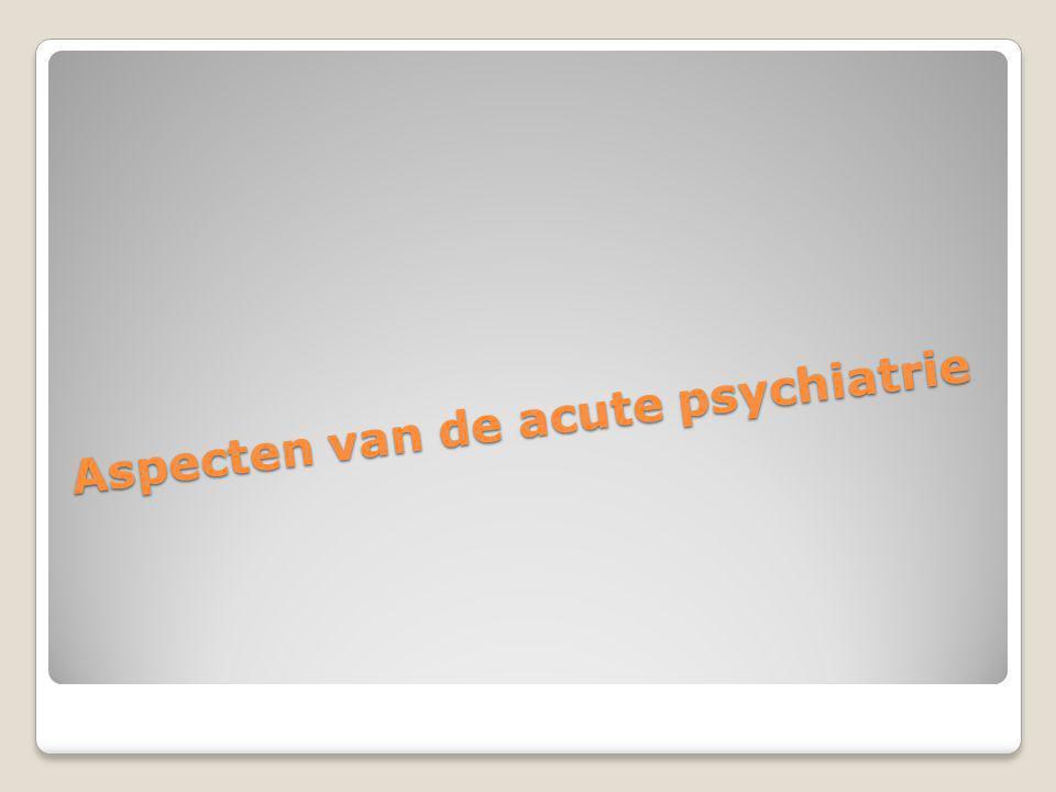 Aspecten van de acute psychiatrie