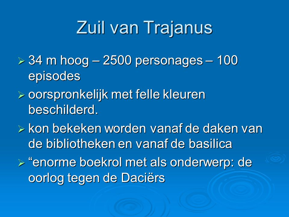 Zuil van Trajanus 34 m hoog – 2500 personages – 100 episodes