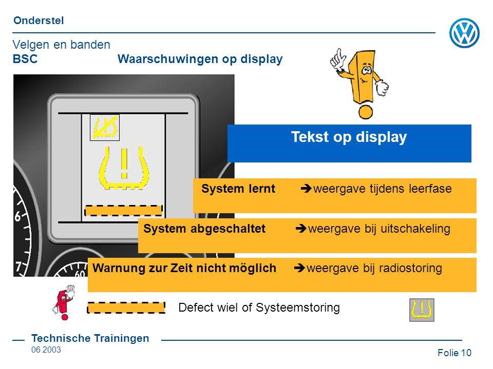 Tekst op display Velgen en banden BSC Waarschuwingen op display