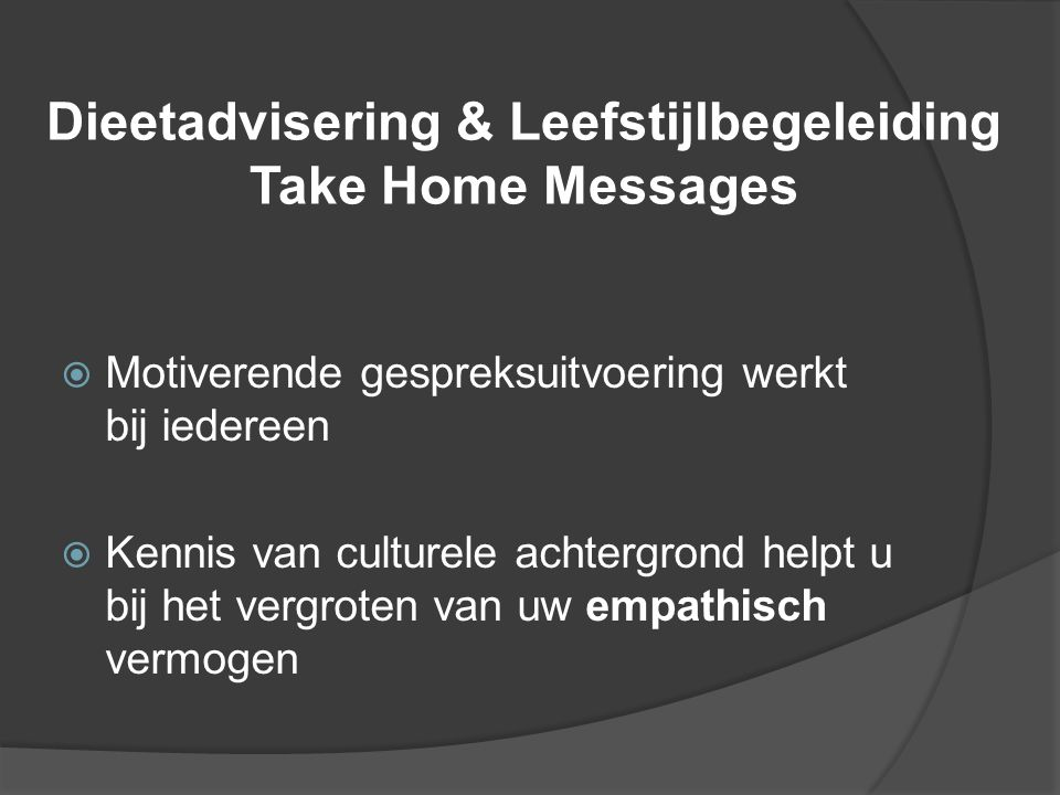 Dieetadvisering & Leefstijlbegeleiding Take Home Messages