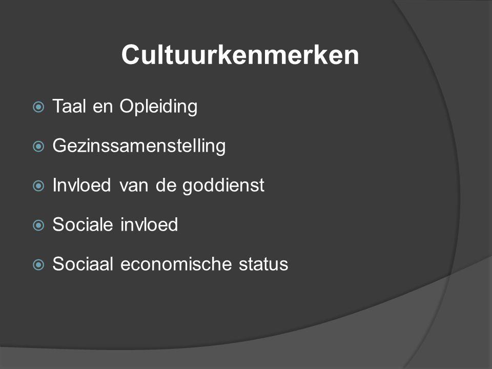 Cultuurkenmerken Taal en Opleiding Gezinssamenstelling