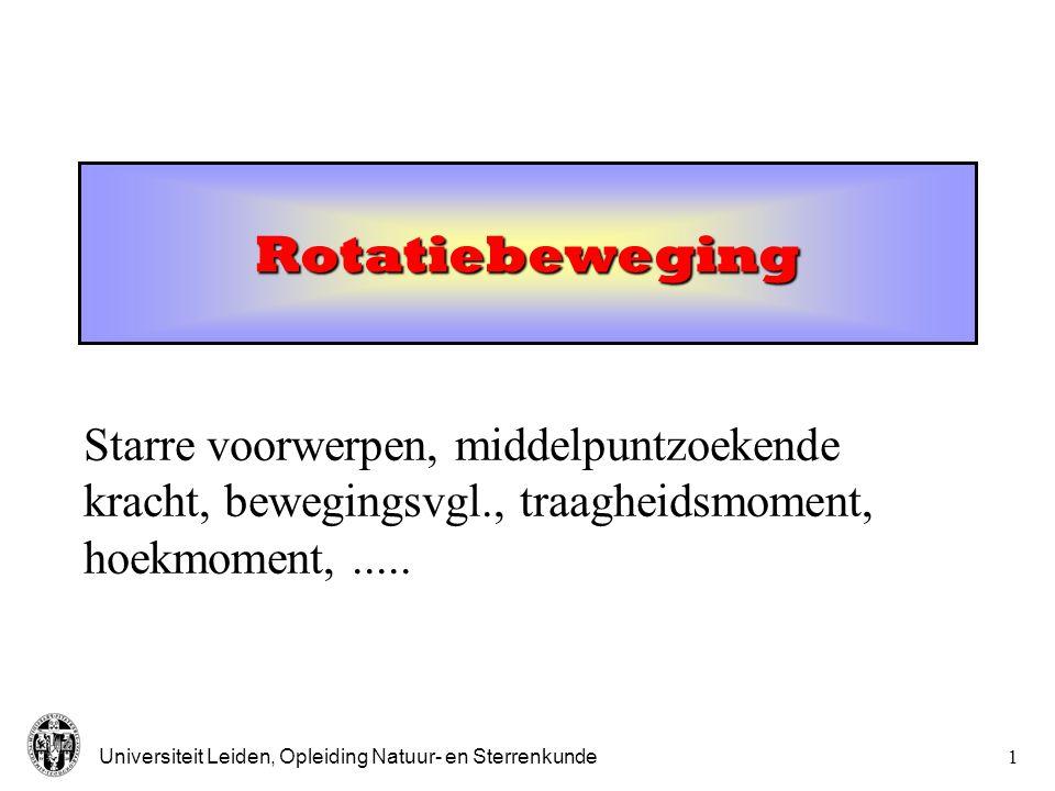 Rotatiebeweging Starre voorwerpen, middelpuntzoekende kracht, bewegingsvgl., traagheidsmoment, hoekmoment, .....