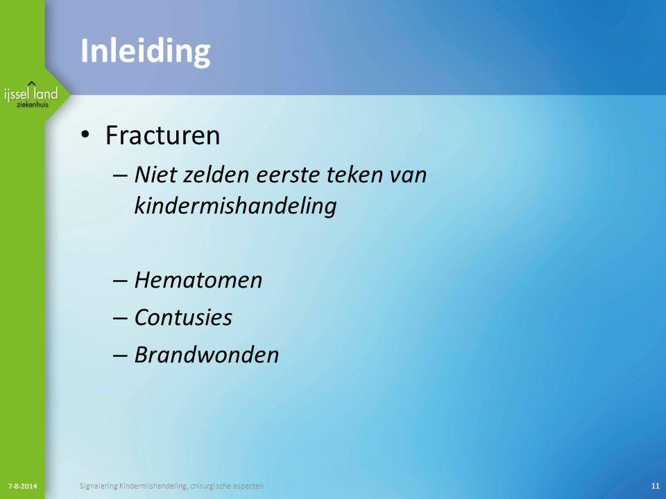 Inleiding Fracturen Niet zelden eerste teken van kindermishandeling