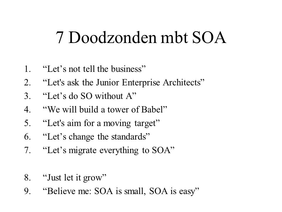 7 Doodzonden mbt SOA Let's not tell the business
