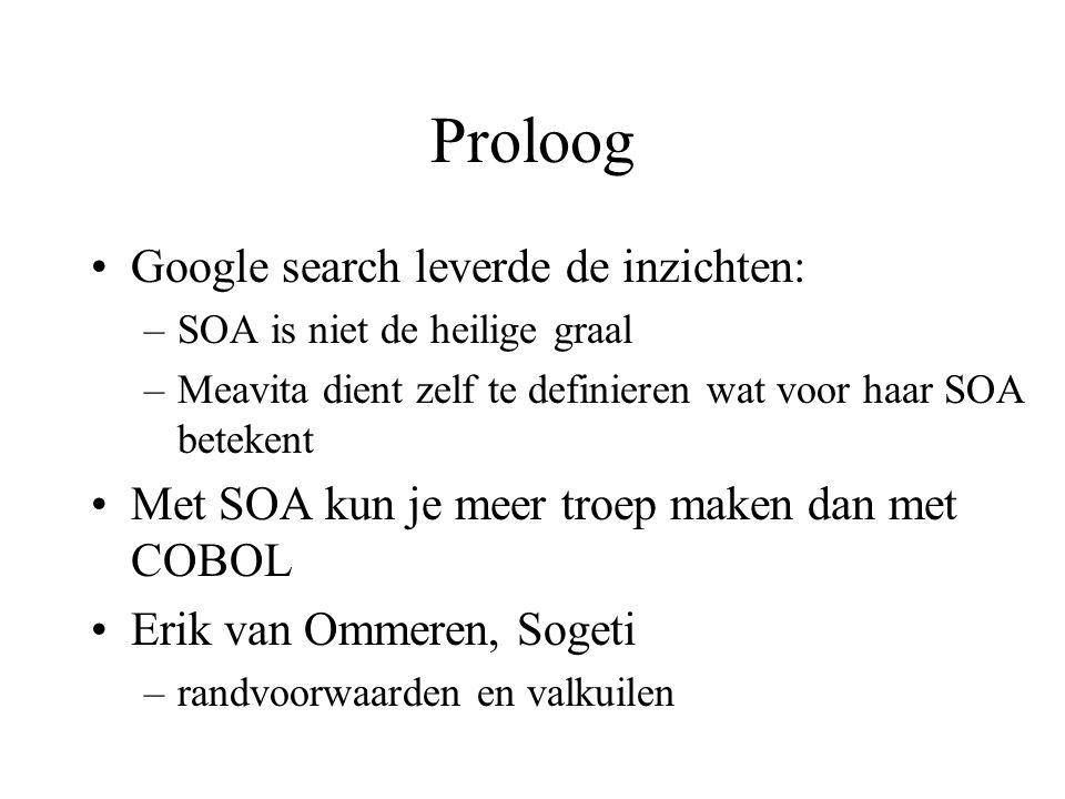 Proloog Google search leverde de inzichten: