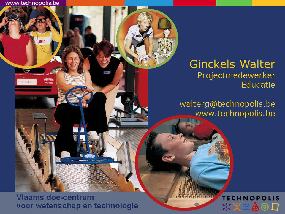 Ginckels Walter Projectmedewerker Educatie walterg@technopolis.be