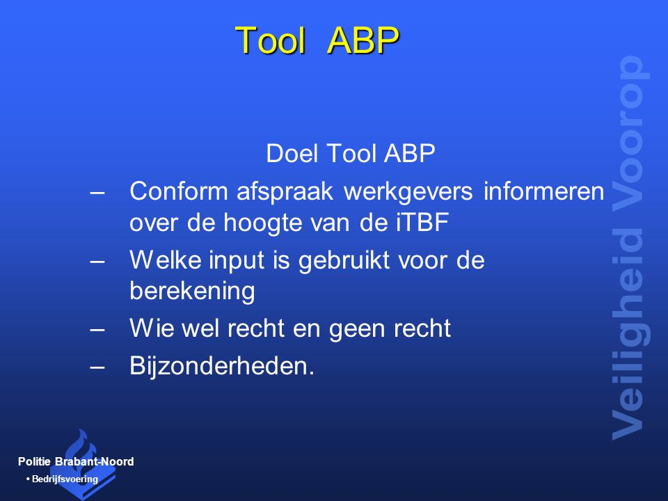 Tool ABP Doel Tool ABP. Conform afspraak werkgevers informeren over de hoogte van de iTBF. Welke input is gebruikt voor de berekening.
