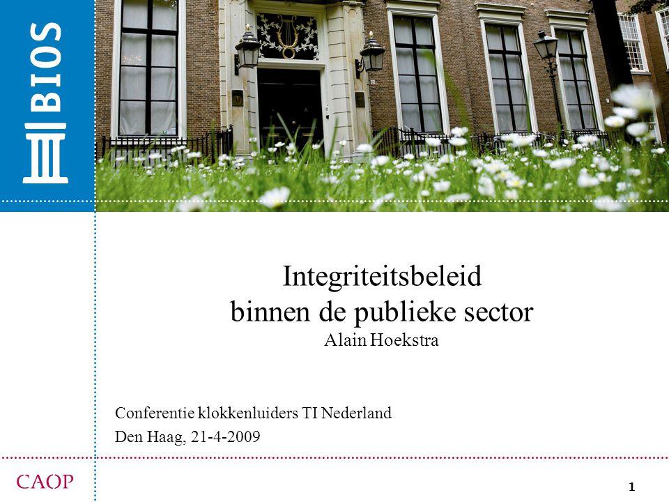 Integriteitsbeleid binnen de publieke sector Alain Hoekstra
