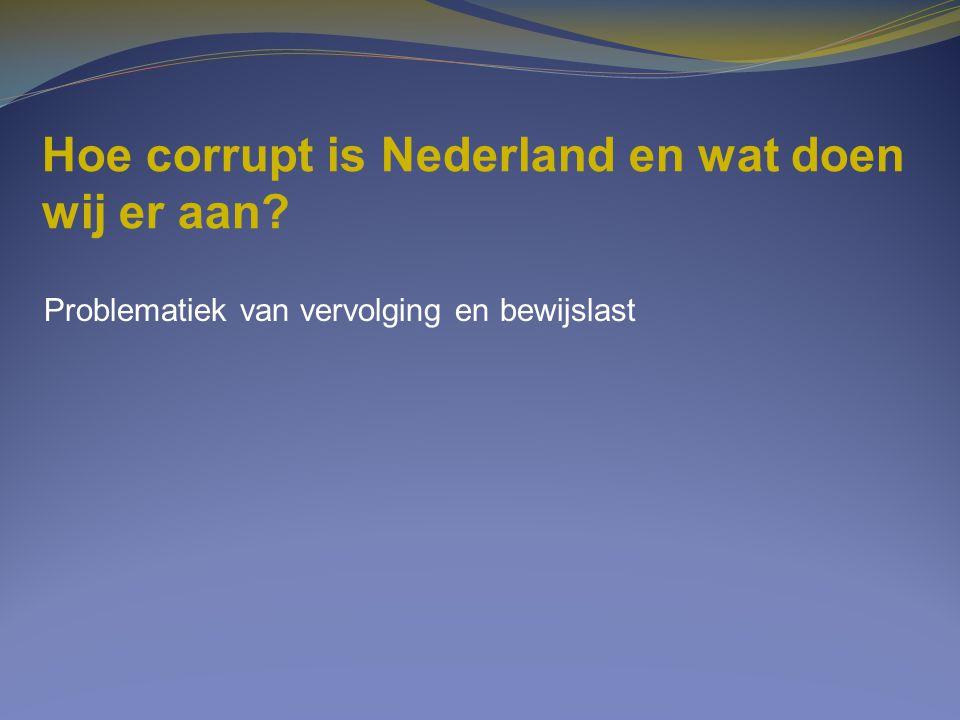 Hoe corrupt is Nederland en wat doen wij er aan
