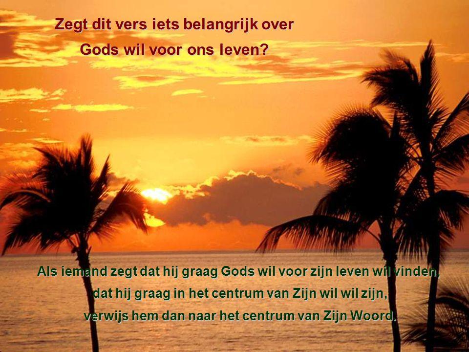 Zegt dit vers iets belangrijk over Gods wil voor ons leven