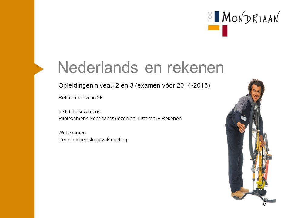 april '17 Nederlands en rekenen. Opleidingen niveau 2 en 3 (examen vóór 2014-2015) Referentieniveau 2F.