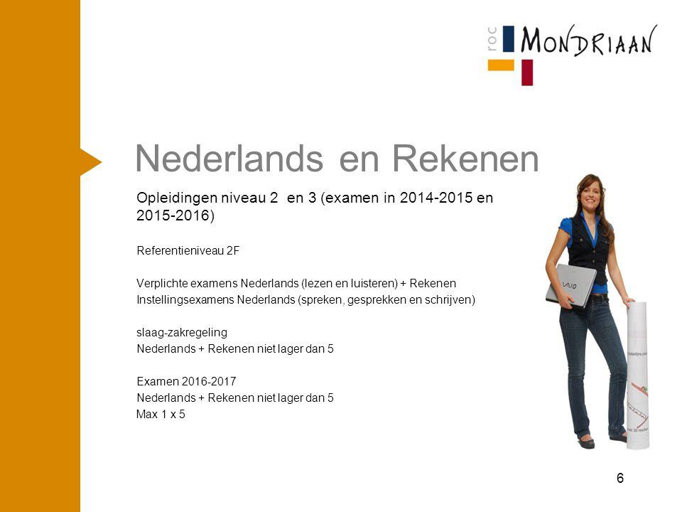 Nederlands en Rekenen Opleidingen niveau 2 en 3 (examen in 2014-2015 en 2015-2016) Referentieniveau 2F.