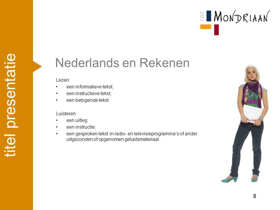 titel presentatie Nederlands en Rekenen april '17 Lezen: