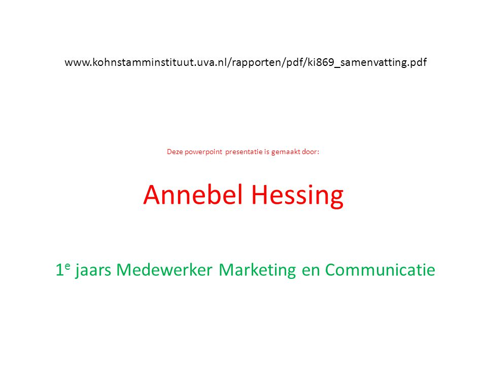 Annebel Hessing 1e jaars Medewerker Marketing en Communicatie
