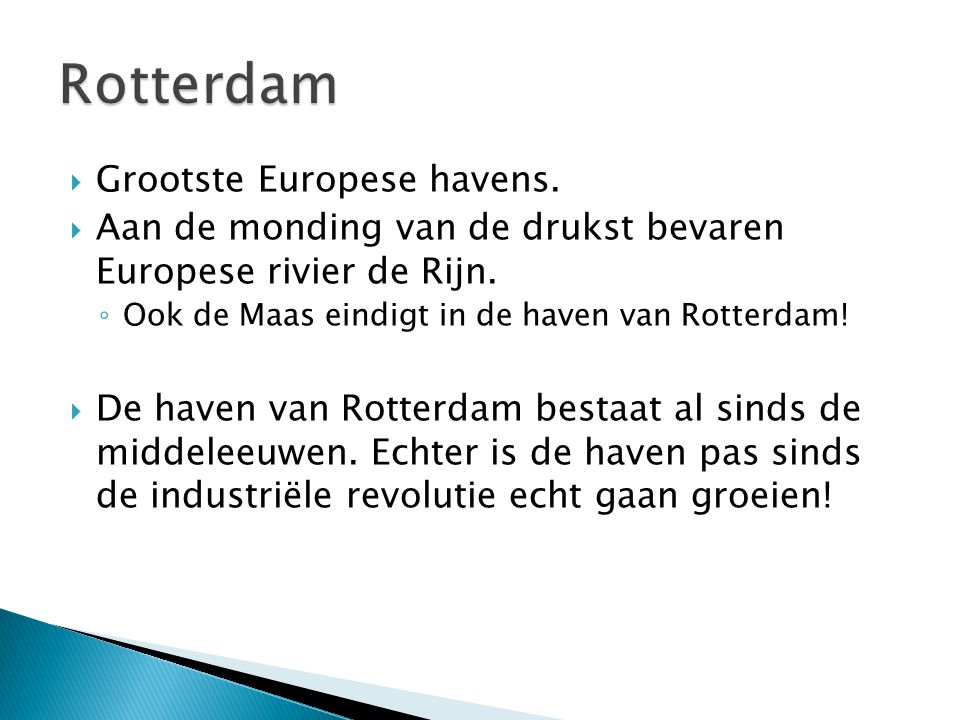 Rotterdam Grootste Europese havens.