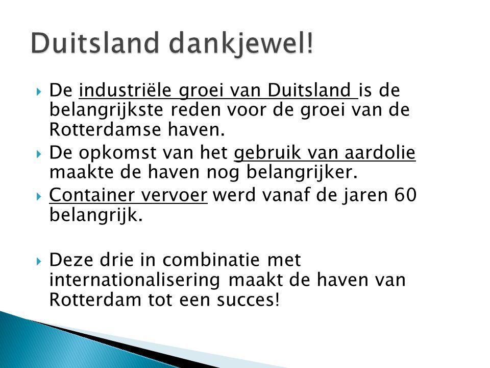 Duitsland dankjewel! De industriële groei van Duitsland is de belangrijkste reden voor de groei van de Rotterdamse haven.