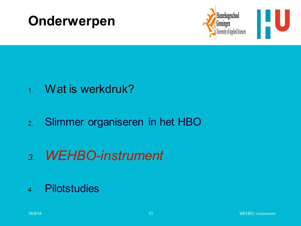 Onderwerpen WEHBO-instrument Wat is werkdruk